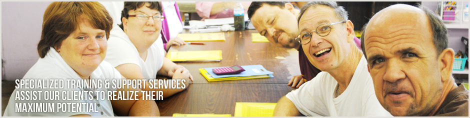 Specialized training and support services assist our clients to realize their maximum potential